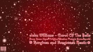 John Williams - Carol Of The Bells - Forgiven and Forgotten Remix