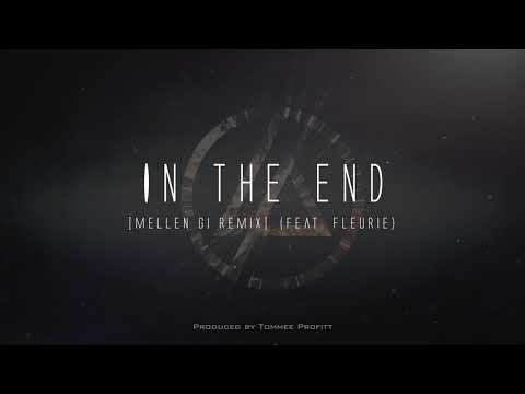 In The End (feat. Fleurie) [Mellen Gi Remix] // Produced by Tommee Profitt