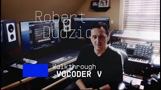 Robert Dudzic   Meets Vocoder V