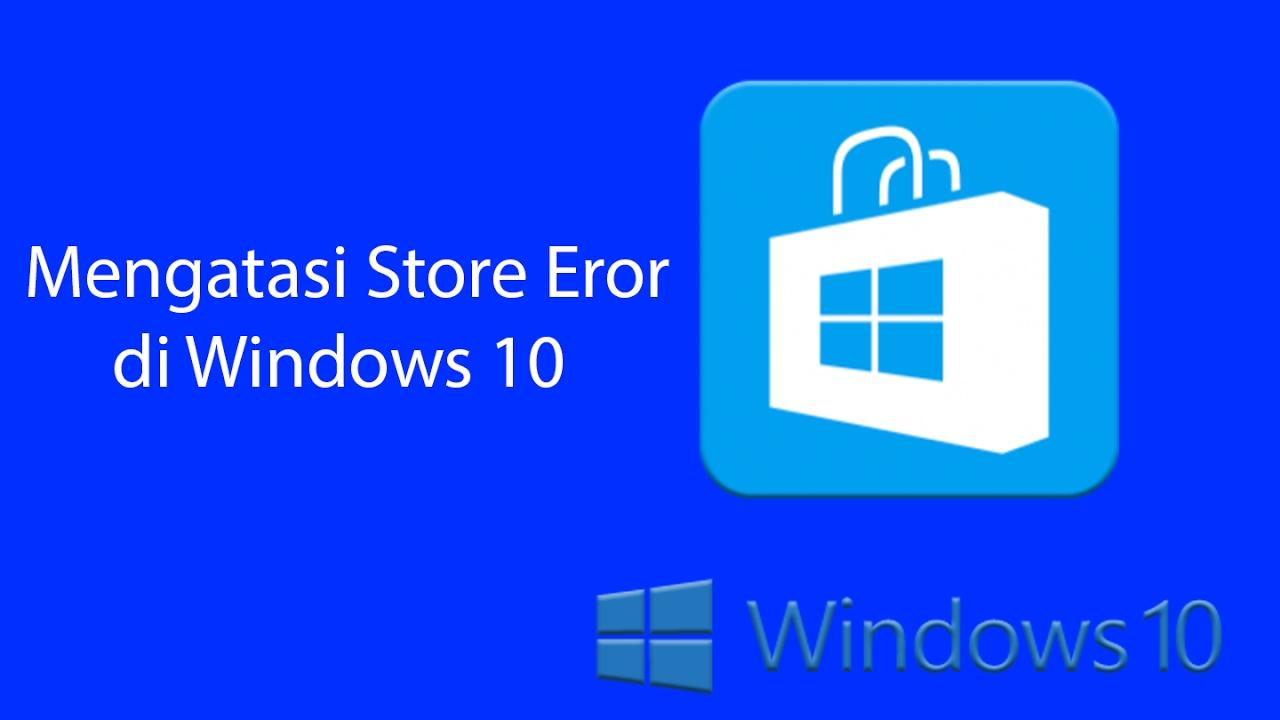 Mengatasi Store Error di Windows 10 - YouTube