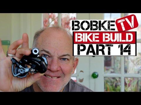 Building A Bike With Bob Roll Part 14 - The Derailleur