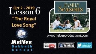 Lesson 6 || The Royal Love Song || MelVee Sabbath School - Q2 2019