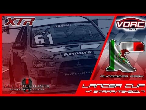 VORC Series Lancer Cup @ Fundidora Park - 4ª Etapa T3/2017