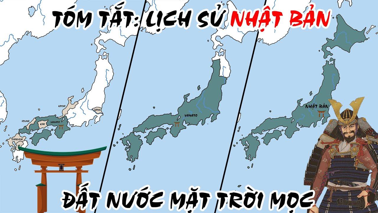Tóm tắt: Lịch sử Nhật Bản - Đất nước Mặt Trời mọc   Lịch sử Thế Giới