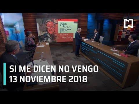 Consultas de AMLO: Si me dicen no vengo - Programa Completo 13 noviembre 2018