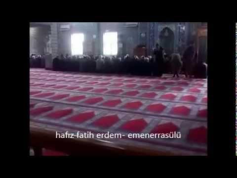 HAFIZ FATİH ERDEM--EMENERRASÜLÜ (Bakara Suresi -- 285., 286.ayetler )