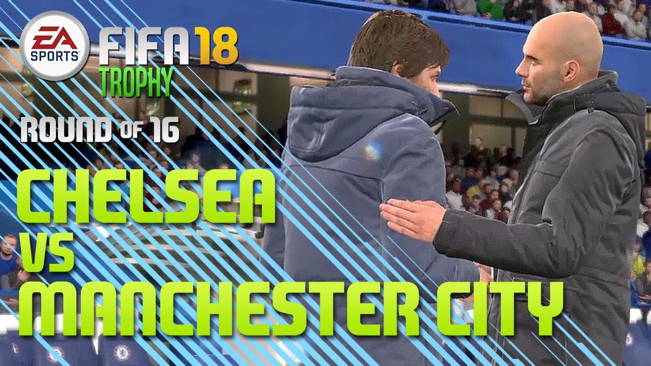 FIFA 18 Trophy - Round of 16: Chelsea vs Manchester City ...