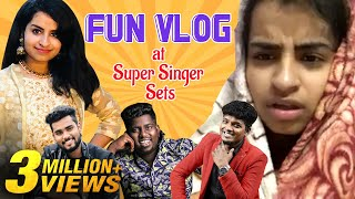Fun Vlog At Super Singer Sets | Sivaangi | Ajay Krishna | Sam Vishal | DJ Black | Tamil Vlogs