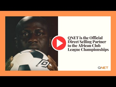 QNET is the Official Direct Selling Partner to the African Club League Championships