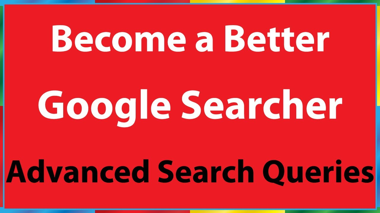 How to Use Advanced Google Search Operators