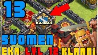 Clash of Clans: Osa 13 - Kaanaa (Suomen ensimmäinen lvl 12 klaani)