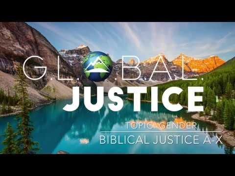G.L.O.B.A.L. Justice: Biblical Justice: A-X_Gender_July 17, 2017