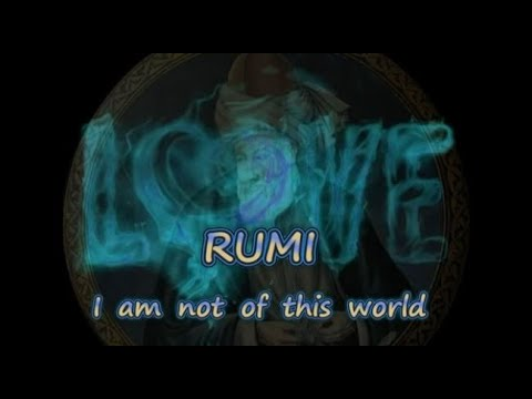 Rumi ♡ - I Am Not Of This World