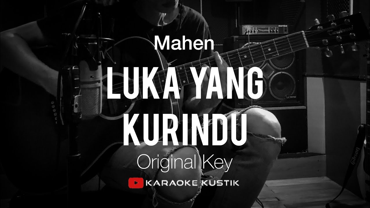 Mahen - Luka Yang Kurindu (Akustik Karaoke) Original Key | Tanpa Vocal/Backing Track