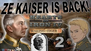 Hearts of Iron 4 - Waking the Tiger Pre-release - Ze Kaiser Returns! - Part 2