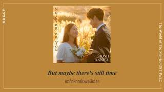Gambar cover [THAISUB] Josh Daniel - Nothing On You | The World of The Married OST Part.2