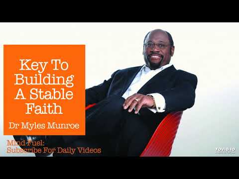 Dr Myles Munroe - How To Build A Strong Stable Faith