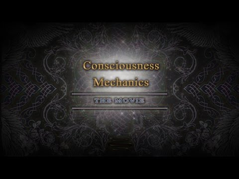 Consciousness Mechanics: The Movie {2016}