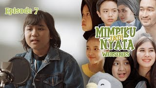 MIMPIKU JADI NYATA | Episode 7 | Webseries