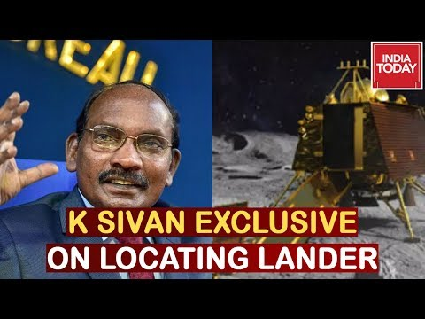 ISRO Chief K.Sivan Speaks On Locating Chandrayaan 2 Lander | India Today Exclusive