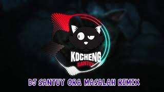 Download lagu DJ Santuy Ora Masalah Fullbass