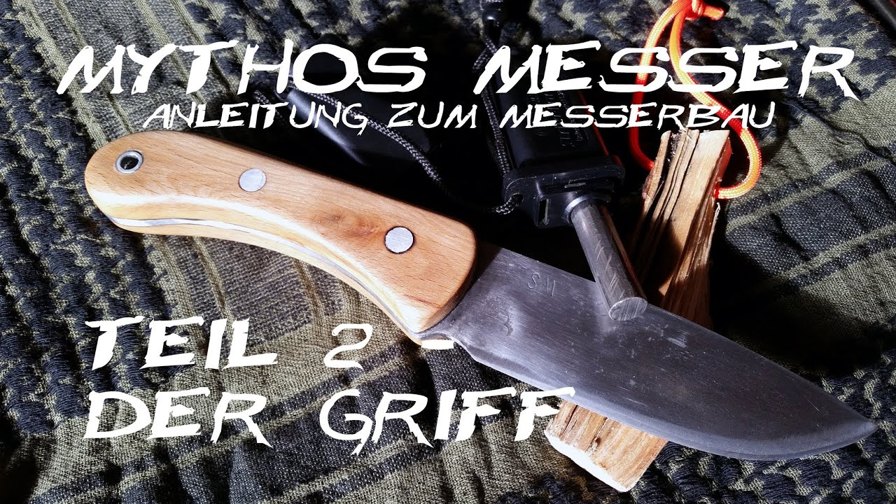 mythos messer anleitung zum messerbau teil 2 der griff youtube. Black Bedroom Furniture Sets. Home Design Ideas