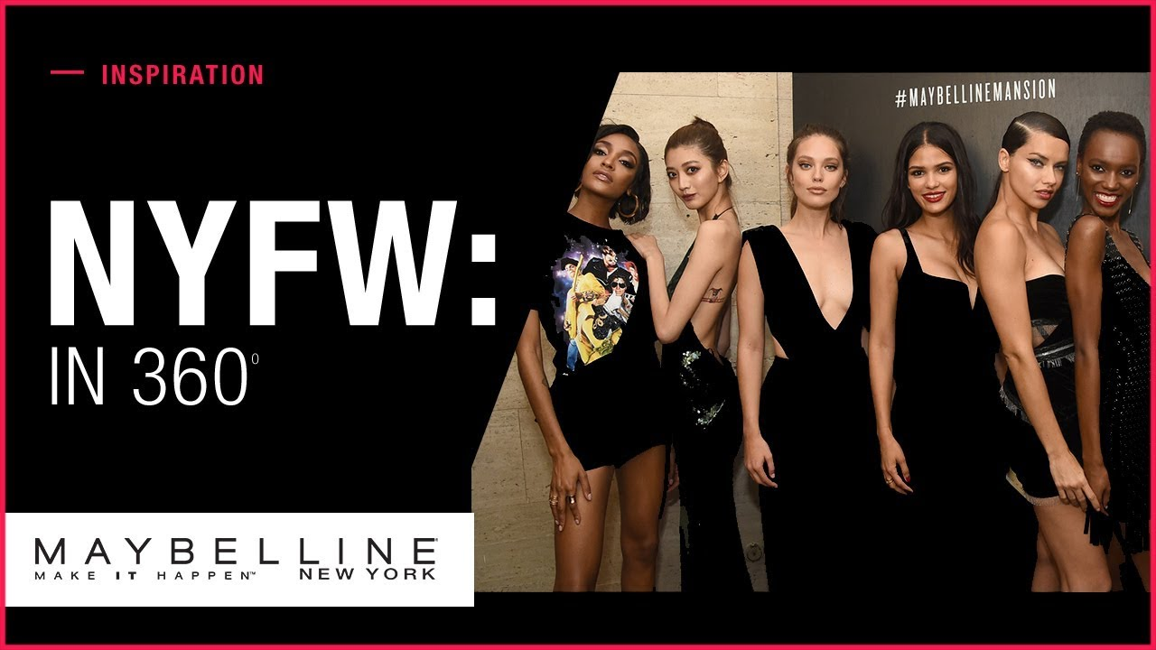 Maybelline New York Fashion Week In 360 Video Youtube