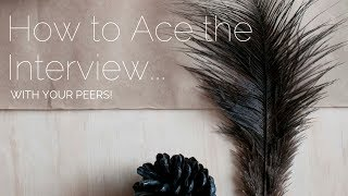 How to Ace the Interview... with your peers!