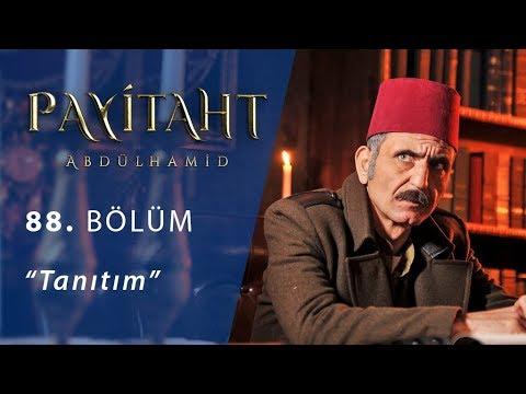 Payitaht Abdülhamid 88. Bölüm Tanıtım