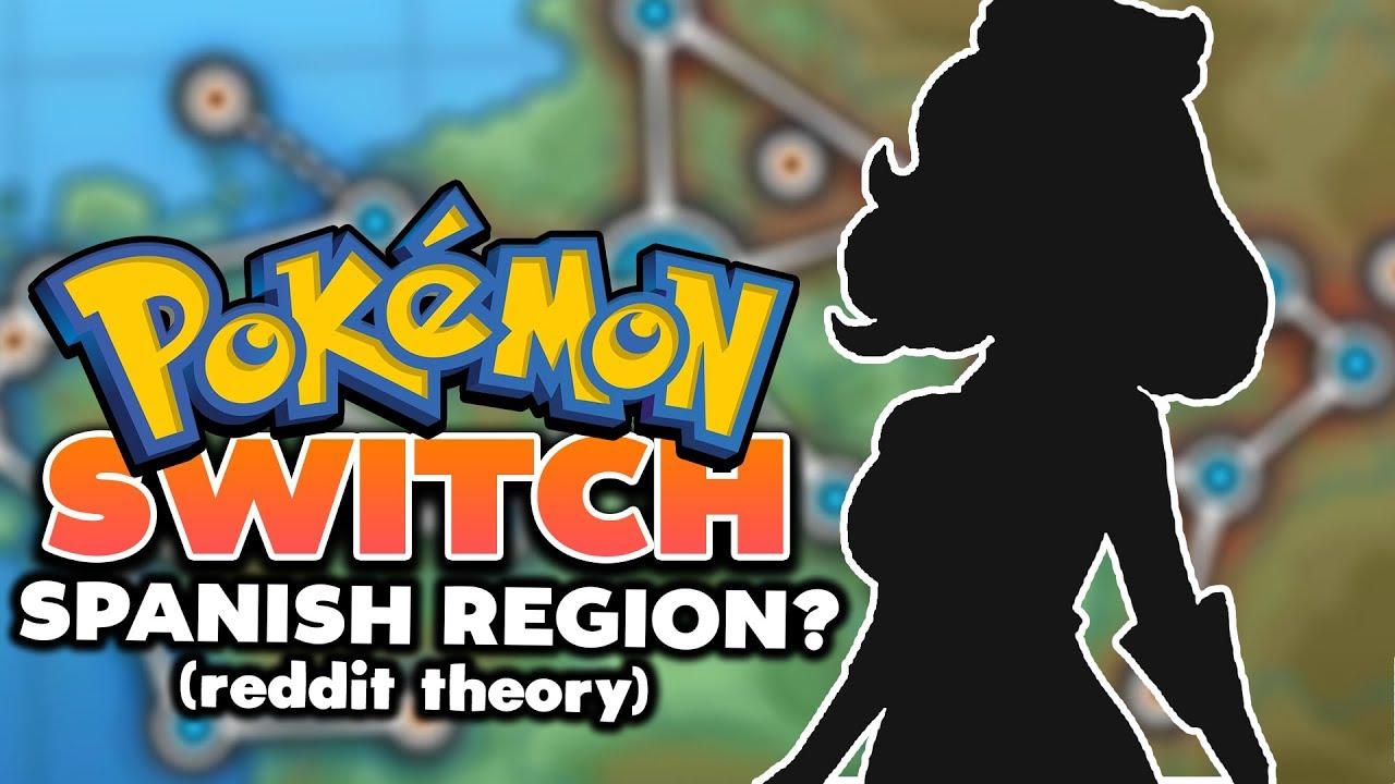 Pokémon Switch - Spanish Region (REDDIT THEORY!)