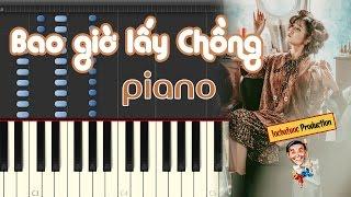 Bao Giờ Lấy Chồng - Bích Phương PIANO Cover & Tutorial