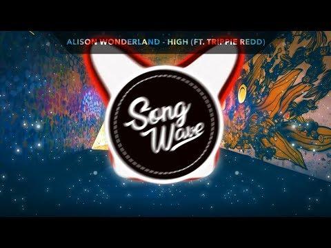Alison Wonderland  High ft Trippie Redd Bass Boosted
