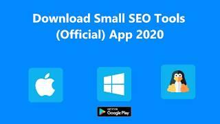 Download Small SEO Tools APP Windows, MAC, Linux App