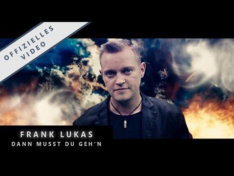 FRANK LUKAS - DANN MUSST DU GEH'N (OFFIZIELLES VIDEO)