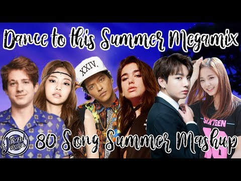 DANCE TO THIS SUMMER MEGAMIX (80 Song Summer 2018 Megamix