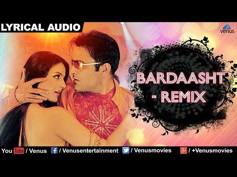 Bardaasht - Remix Full Song With Lyrics | Humraaz | Bobby Deol, Amisha Patel, Akshaye Khanna