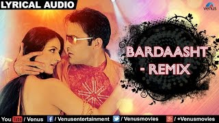 Bardaasht - Remix Full Song With Lyrics | Humraaz | Bobby Deol, Amisha Patel, Akshaye Khanna