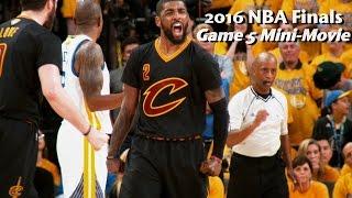 2016 NBA Finals Game 5 Mini-Movie