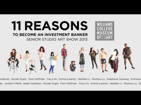 Williams Senior Studio Art Show 2013: 11 Reasons to Become an Investment Banker