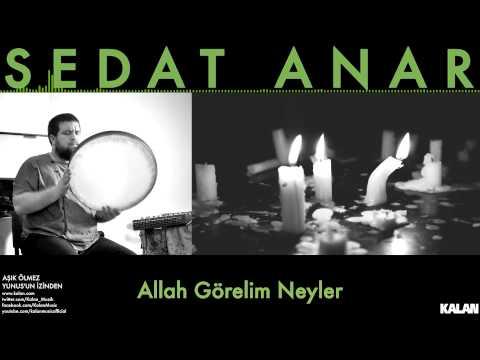 Sedat Anar - Allah Görelim Neyler - [ Aşık Ölmez | Yunus'un İzinden © 2015 Kalan Müzik ]