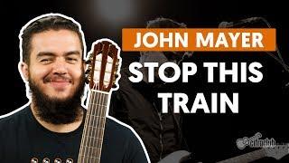 Stop This Train - John Mayer (aula de violão completa) screenshot 5