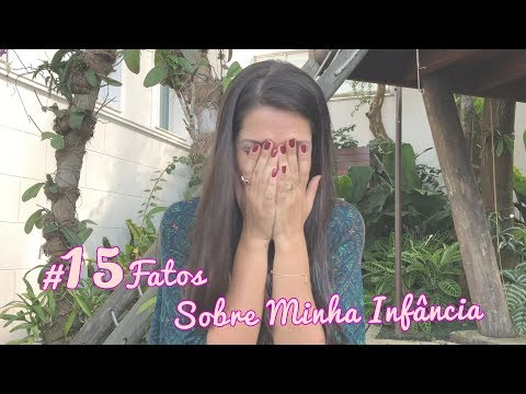 15FatosSobreMinhaInfância  Tatá Fersoza