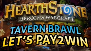 Hearthstone: Let's Pay-2-Win the latest Tavern Brawl