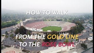 How To Walk from the Gold Line to the Rose Bowl