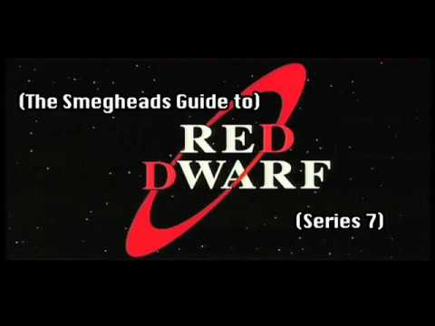 Smeghead's Guide To Red Dwarf Series 7