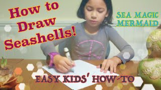 (For Kids!) How to Draw Seashells with Sea Magic Mermaid!