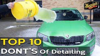 TOP 10 DONT'S of Detailing | Meguiar's UK