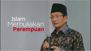 """ISLAM MEMULIAKAN PEREMPUAN"" oleh Prof. Dr. KH. Nasaruddin Umar (Imam Besar Masjid Istiqlal)"