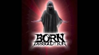 "Born Dissolution - ""Death Revelation"" no vocals"