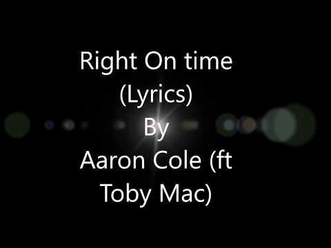Aaron Cole - Right On Time (feat  TobyMac) (Lyrics)